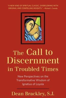 Call to Discernment in Troubled Times: New Perspectives on the Transformative Wisdom of Ignatius of Loyola