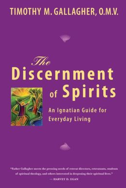 Discernment of Spirits: The Ignatian Guide for Everyday Living