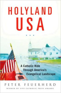 Holy Land U.S.A.: A Catholic Ride Through America's Evangelical Landscape