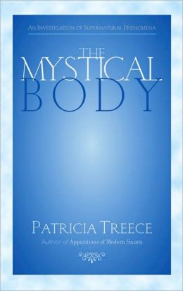 Mystical Body: A Reflective Investigation of Supernatural and Spiritual Phenomena