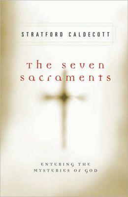 Seven Sacraments: Entering the Mysteries of God