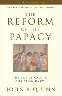 Reform of the Papacy: The Costly Call to Christian Unity