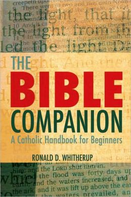 The Bible Companion: A Catholic Handbook for Beginners