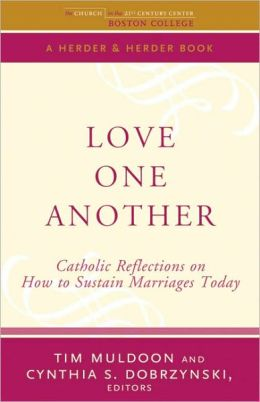 Love One Another: Catholic Reflections on Sustaining Marriages Today