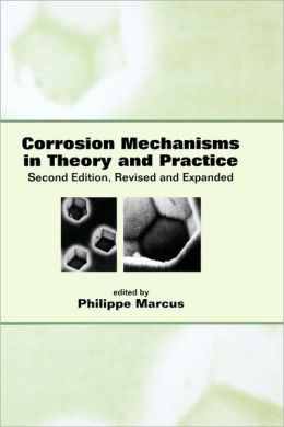 Corrosion Mechanisms In Theory And Practice, Second Edition, (Rev And Expanded)