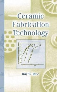 Ceramic Fabrication Technology