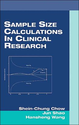Sample Size Calculation in Clinical Research (Biostatistics: A Series of References and Textbooks, Vol. 11)