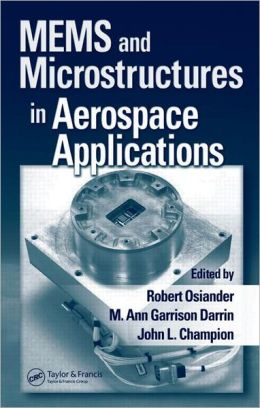 Micro Electro Mech Sys and Microstructures in Aerospace Applications
