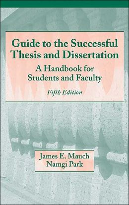 Guide to the Successful Thesis and Dissertation: A Handbook for Students and Faculty