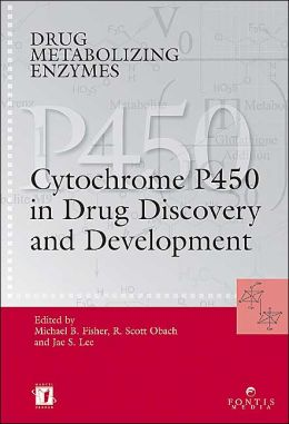 Drug Metabolizing Enzymes: Cytochrome P450 and Other Enzymes in Drug Discovery and Development
