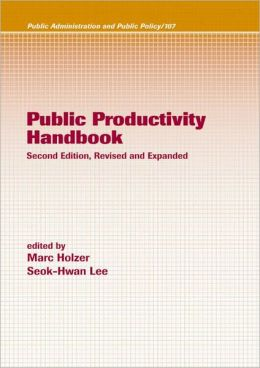 Public Productivity Handbook ( Public Administration and Public Policy Series)