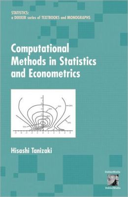 Computational Methods in Statistics and Econometrics(Statistics: Textbooks and Monographs Series)
