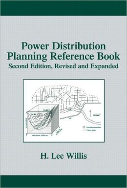 Power Distribution Planning Reference Book (Power Engeering, V1): Second Edition
