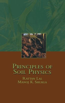 Principles of Soil Physics(Books in Soils, Plants, and the Environment Series)