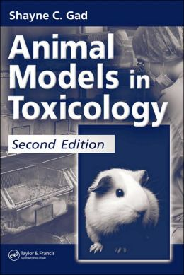 Animal Models in Toxicology, Second Edition