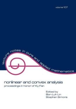Nonlinear and Convex Analysis: Proceedings in Honor of Ky Fan