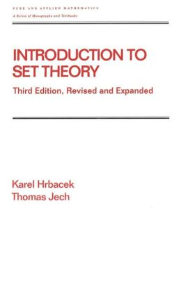 Introduction to Set Theory, Third Edition, Revised and Expanded
