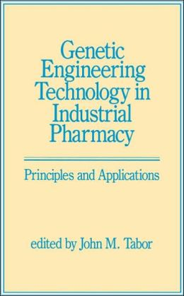Genetic Engineering Technology in Industrial Pharmacy