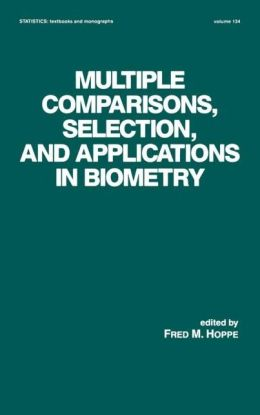 Multiple Comparisons, Selection And Applications In Biometry