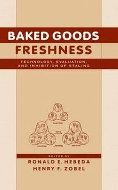 Baked Goods Freshness: Technology, Evaluation, and Inhibition of Staling