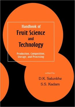 Handbook Of Fruit Science And Technology