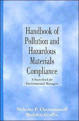 Handbook of Pollution and Hazardous Materials Compliance: A Sourcebook for Environmental Managers