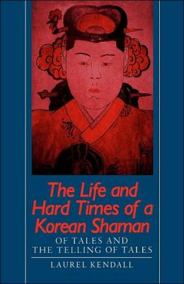 Life And Hard Times Of A Korean Shaman