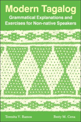 Modern Tagalog: Grammatical Explanations and Exercises for Non-Native Speakers