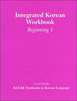Integrated Korean Workbook: Beginning 1 (KLEAR Textbooks in Korean Language Series)