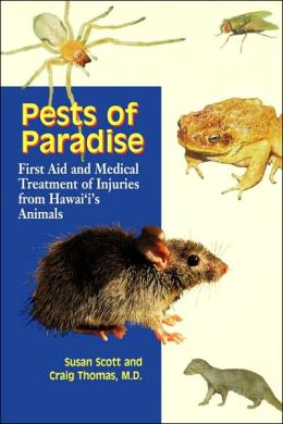 Pests of Paradise: First Aid and Medical Treatment of Injuries from Hawai'i's Animals