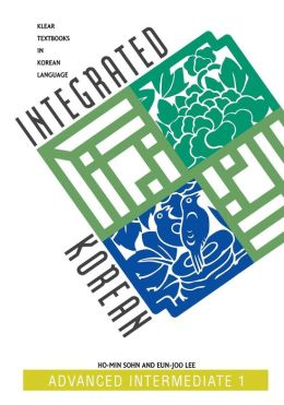 Integrated Korean (Five-level Series): Advanced Intermediate 1