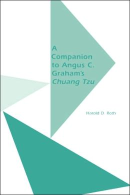 Companion to Angus C. Graham's Chuang Tzu: The Inner Chapters
