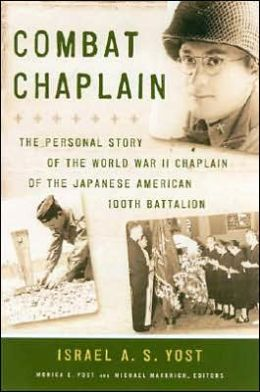 Combat Chaplain: The Personal Story of the World War II Chaplain of the Japanese American 100th Battalion