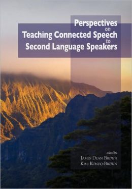 Perspectives on Teaching Connected Speech to Second Language Speakers