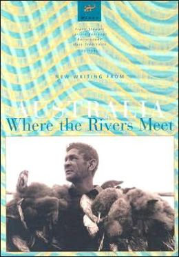 Where the Rivers Meet: New Writing from Australia