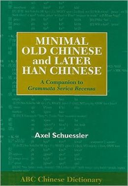 Minimal Old Chinese and Later Han Chinese: A Companion to Grammata Serica Recensa