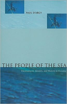 The People of the Sea: Environment, Identity and History in Oceania