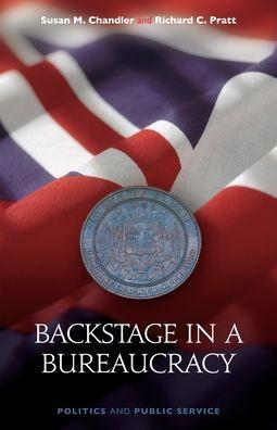 Backstage in a Bureaucracy : Politics and Public Service