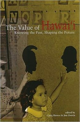Value of Hawaii: Knowing the Past, Shaping the Future
