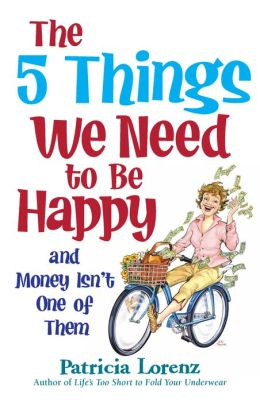 The 5 Things We Need to Be Happy and Money Isn't One of Them