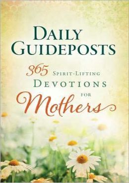 Daily Guideposts Spirit-Lifting Devotions for Mothers