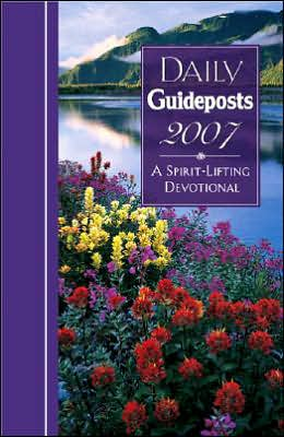 Daily Guideposts 2007: A Spirit-Lifting Devotional