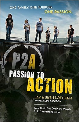 Passion to Action: How One Family Stepped Out on Faith, Hit the Road, and Discovered the Keys to Courage and Purpose