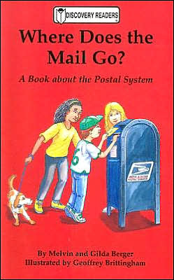 Where Does the Mail Go? (Discovery Readers Series): A Book about the Postal System