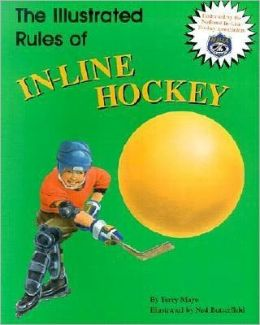 The Illustrated Rules of In-Line Hockey