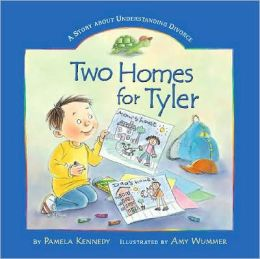 Two Homes for Tyler: A Story about Understanding Divorce