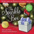 Book Cover Image. Title: The Sparkle Box:  A Gift with the Power to Change Christmas, Author: Jill Hardie