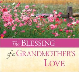 The Blessing of a Grandmother's Love