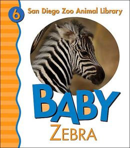 Baby Zebra (San Diego Zoo Animal Library Series)