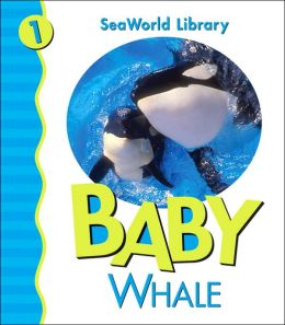 Baby Orca (Sea World Library Series)